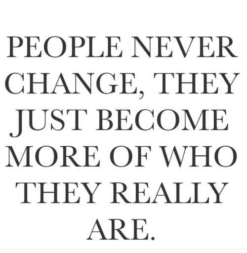 People-never-change-they-just-become-more-of-who-they-really-are